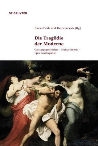 Die Tragadie Der Moderne  by  Thorsten Valk
