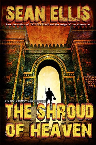 The Shroud of Heaven: A Nick Kismet Adventure (Nick Kismet Adventures Book 1) Sean Ellis
