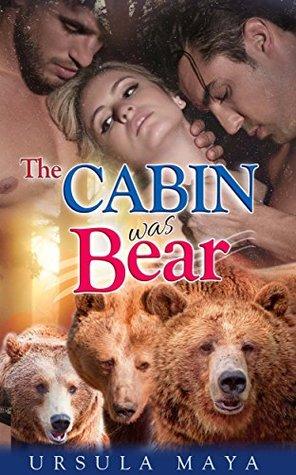 Romance : The Cabin was Bear: Sassy BBW Alpha Werebear pack BDSM mega menage erotic romance (Alpha Werebears Book 4) Ursula Maya