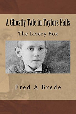 A Ghostly Tale in Taylors Falls (The Glacial Series Book 1) Fred Brede