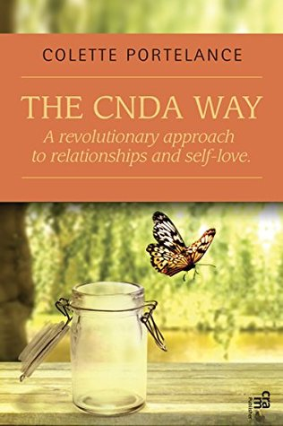 The CNDA way : A revolutionary approach to relationships and self-love  by  Colette Portelance