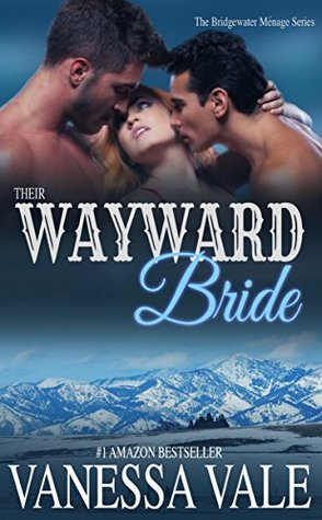 Their Wayward Bride (Bridgewater Menage, #2)  by  Vanessa Vale
