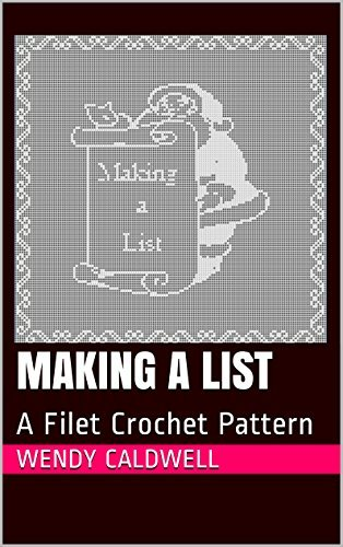 Making a List: A Filet Crochet Pattern  by  Wendy Caldwell