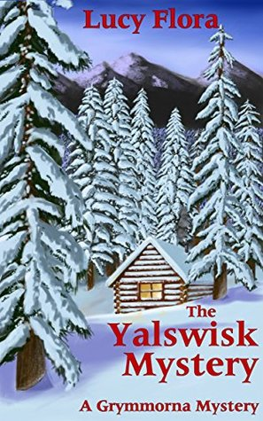 The Yalswisk Mystery (Grymmorna Mysteries Book 2)  by  Lucy Flora