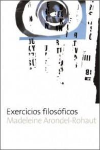 Exercícios Filosóficos Madeleine Arondel-Rohautr