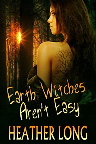Earth Witches Arent Easy (Chance Monroe Book 1) Heather Long