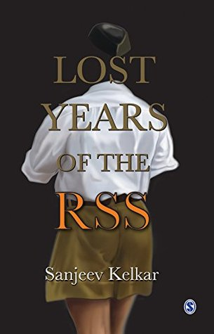 Lost Years of the RSS  by  Sanjeev Kelkar