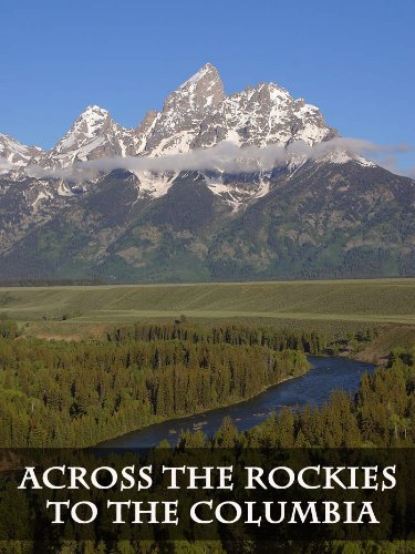 Across the Rockies to the Columbia John Kirk Townsend