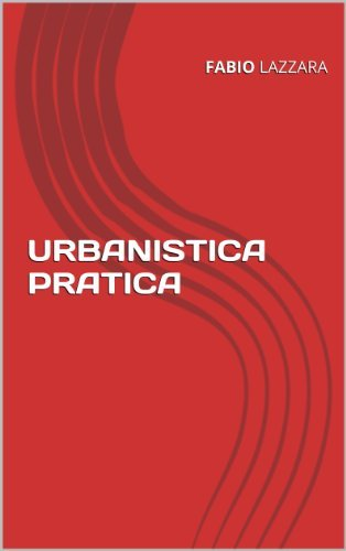 URBANISTICA PRATICA (dispense Vol. 1)  by  Fabio Lazzara