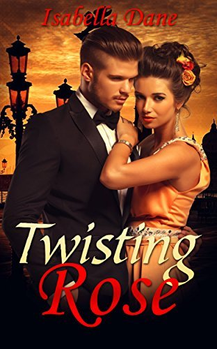 Twisting Rose  by  Isabella Dane