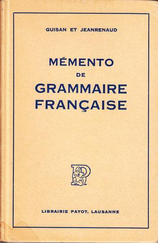 Mémento de Grammaire Française G. Guisan