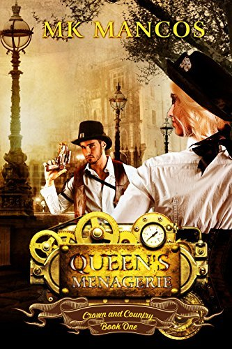 Queens Menagerie (Crown and Country Book 1) Mk Mancos