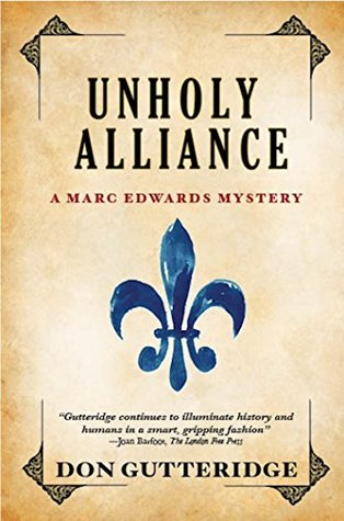 Unholy Alliance (A Marc Edwards Mystery Book 9)  by  Don Gutteridge
