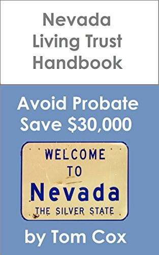 Nevada Living Trust Handbook: How to Create a Living Trust in Nevada and Save $30k in Probate Fees  by  Tom Cox
