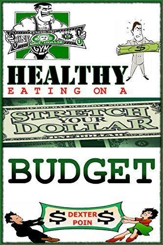 HEALTHY EATING ON A BUDGET - Minimalism - Frugal Living - Grocery Shopping on a Budget - Eating Cheap - Minimalist - Eating Clean: Raw food recipes - Raw ... recipes, grocery shopping, grocery budget)  by  Dexter Poin