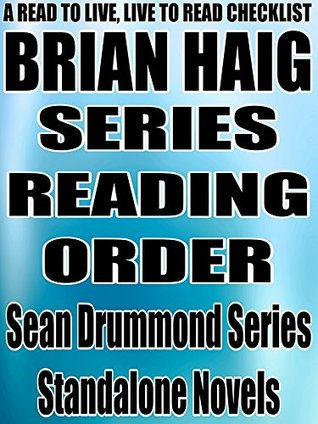 BRIAN HAIG: SERIES READING ORDER: A READ TO LIVE, LIVE TO READ CHECKLIST [Sean Drummond Series]  by  Rita Bookman