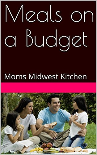 Meals on a Budget: Moms Midwest Kitchen Elizabeth Smith