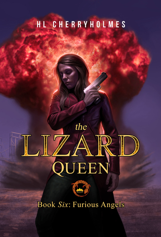 Furious Angels (The Lizard Queen #6)  by  H.L. Cherryholmes
