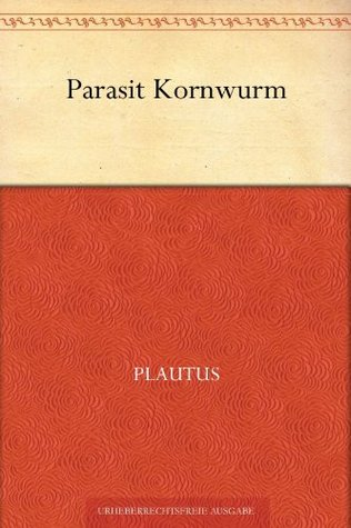 The Plays of Plautus Titus Maccius Plautus
