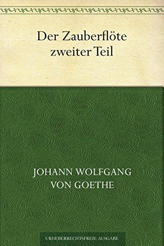 Der Zauberflöte zweiter Teil  by  Johann Wolfgang von Goethe