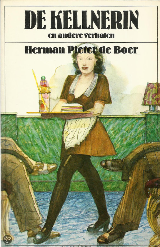 De Kellnerin En Andere Verhalen  by  Herman Pieter de Boer