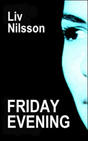Friday Evening: Lesbian Erotic Romance Liv Nilsson