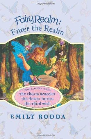 Fairy Realm: Enter the Realm: Three Adventures (Fairy Realm, #1-3) Emily Rodda