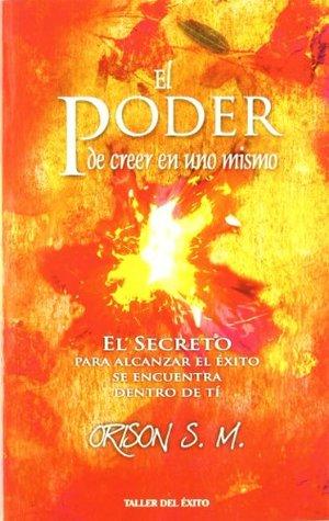 Poder de Creer en uno Mismo, El  by  Orison Swett Marden