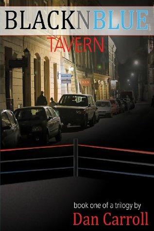 BlackNBlue Tavern: Book 1  by  Dan Carroll