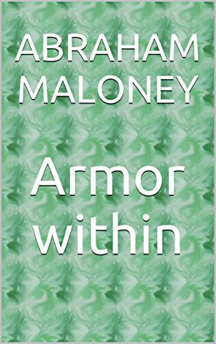 Armor within Abraham Maloney