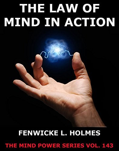 The Law Of Mind In Action Fenwicke L. Holmes