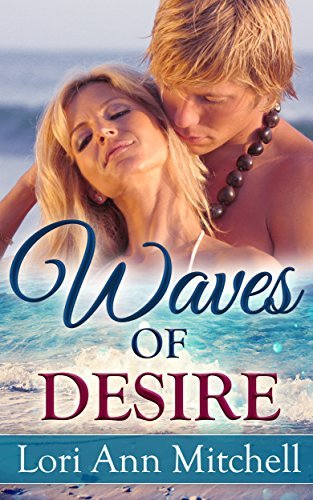 Waves of Desire: A Contemporary Romance Novel (Holidays Beach Read Book 4)  by  Lori Ann Mitchell