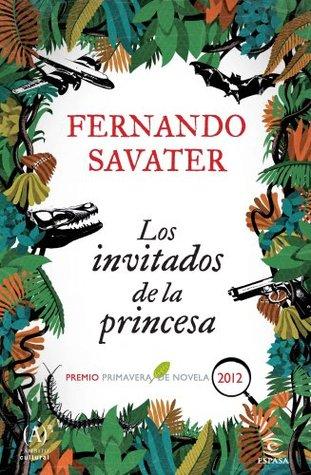 Los invitados de la princesa: Premio Primavera 2012 Fernando Savater