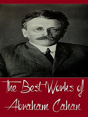 The Best Works of Abraham Cahan  by  Abraham Cahan