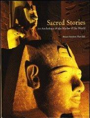 Sacred Stories: Anthology of the Myths of the World Bruce Naschak