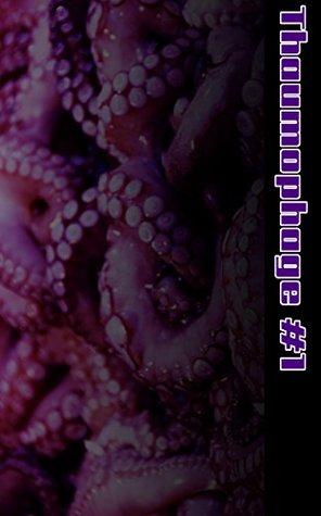 THAUMOPHAGE #1  by  X Axley