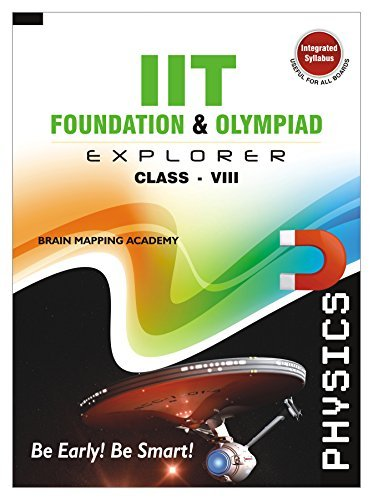 IIT Foundation and Olympaid Explorer Physics - Class 8  by  Brain Mapping Academy
