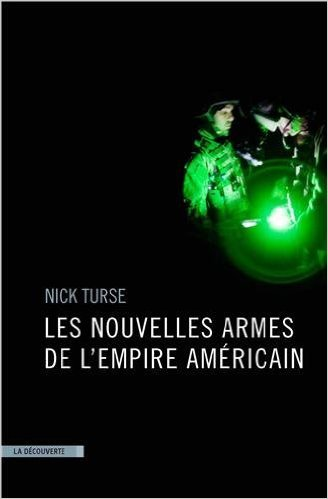 Les nouvelles armes de lempire américain  by  Nick Turse