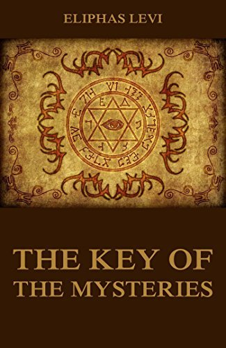 The Key Of The Mysteries  by  Éliphas Lévi