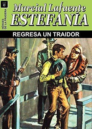 Regresa un traidor  by  Marcial Lafuente Estefanía