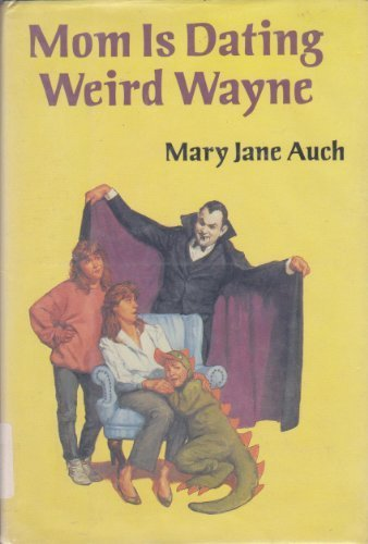 Mom Is Dating Weird Wayne Mary Jane Auch