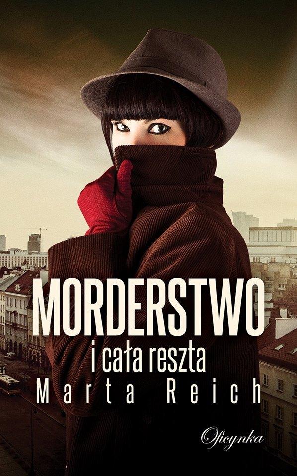 Morderstwo i cała reszta  by  Marta Reich