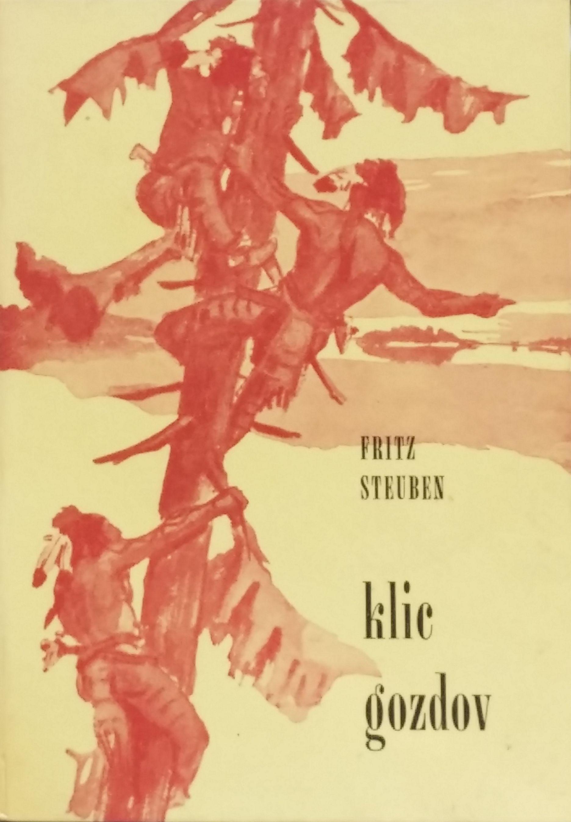 Klic gozdov, povest o Tekumzejevem boju za njegovo ljudstvo  (Tekumze, #7)  by  Fritz Steuben