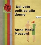 Del voto politico alle donne  by  Anna Maria Mozzoni