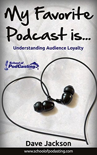 My Favorite Podcast Is...: Understanding Audience Loyalty David Jackson
