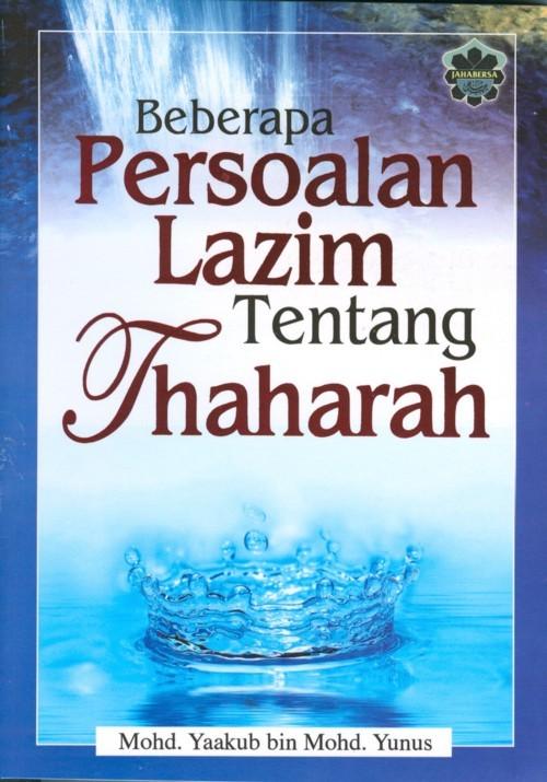 Beberapa Persoalan Lazim Tentang Thaharah Mohd Yaakub Mohd Yunus