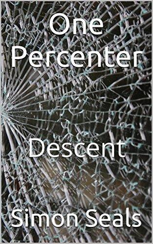 One Percenter: Descent  by  Simon Seals