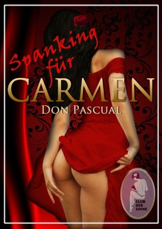 Spanking für Carmen  by  Don Pascual