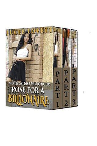 Box Set: Pose For A Billionaire: Books One, Two & Three Billionaire Romance Series Lucee Lovett