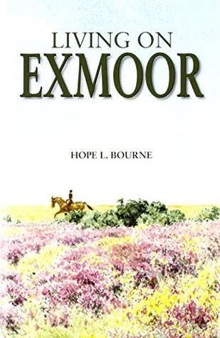 Living on Exmoor Hope L. Bourne